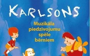 """Īpašais piedāvājums no Operetes teātra - mūzikls bērniem """"Karlsons"""""""
