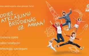 """SUPER JAUNUMS - Vasaras atlaide ģimenēm """"AHHAA"""" zinātnes centrā Tartu, Igaunijā"""